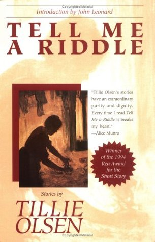 Tell Me a Riddle by Tillie Olsen