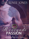 Renegade Passion by Lisa Renee Jones