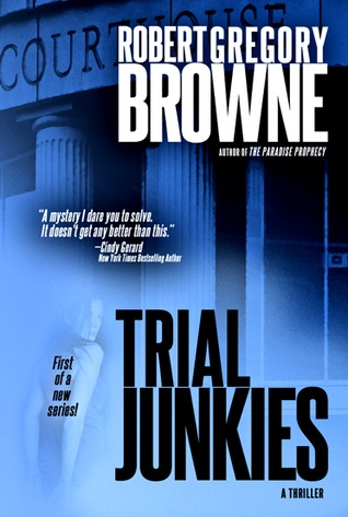 Trial Junkies by Robert Gregory Browne