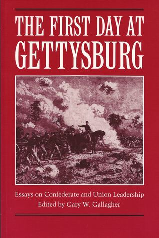 The First Day at Gettysburg by Gary W. Gallagher