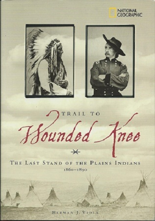 Trail To Wounded Knee: Last Stand Of The Plains Indians, 1860 1890