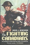 The Fighting Canadians: Our Regimental History from New France to Afghanistan