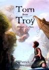 Torn from Troy by Patrick Bowman