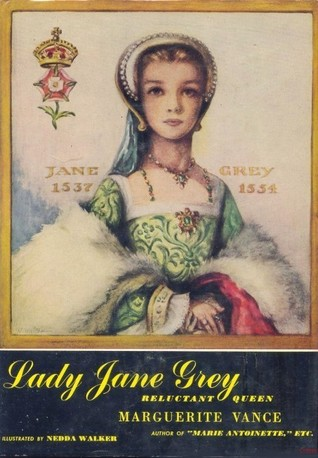 Lady Jane Grey, Reluctant Queen by Marguerite Vance