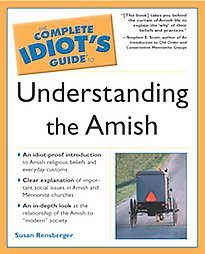 Complete Idiot's Guide to Understanding the Amish by Susan Rensberger