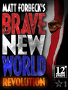 Matt Forbeck's Brave New World: Revolution (Matt Forbeck's Brave New World, #1)