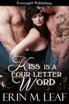 Kiss Is A Four-Letter Word (Four-Letter Word #2)