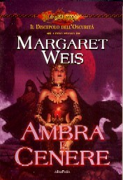 Ambra e cenere by Margaret Weis