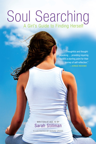 """soul searching a girls guide to finding herself During the early years of marriage, a woman tends to be the emotional caretaker of her relationship she tells herself, """"i'll leave when my youngest goes to college, or """"i'm going to find my soul mate and then i'll leave this marriage,"""" or """"as soon as i can support myself the threat of divorce generates true soul- searching."""