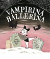 Vampirina Ballerina by Anne Marie Pace