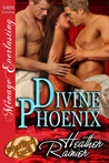 Divine Phoenix (Divine Creek Ranch #10)