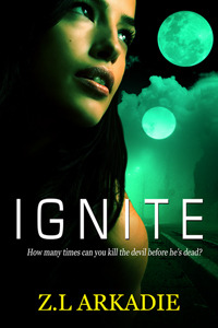 Ignite by Z.L. Arkadie