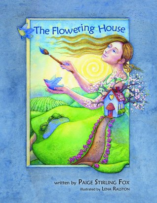 The Flowering House by Paige Stirling Fox