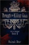 Through the Killing Glass: Alice in Deadland Book II  (Alice in Deadland, #2)