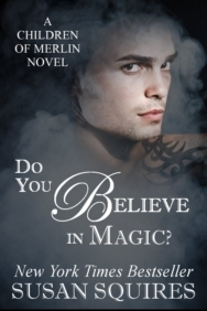 Do You Believe in Magic by Susan Squires