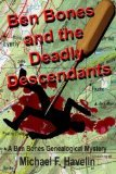 Ben Bones and the Deadly Descendants by Michael F. Havelin