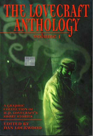 The Lovecraft Anthology, Volume 1 by H.P. Lovecraft