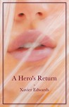 A Hero's Return by Xavier Edwards