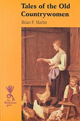 Tales of the Old Countrywomen by Brian P. Martin