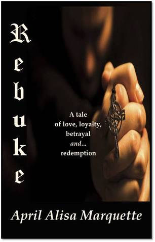 Rebuke by April Alisa Marquette