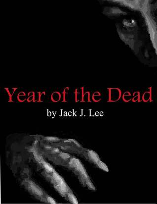 Year of the Dead by Jack J. Lee