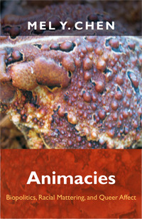 Animacies: Biopolitics, Racial Mattering, and Queer Affect