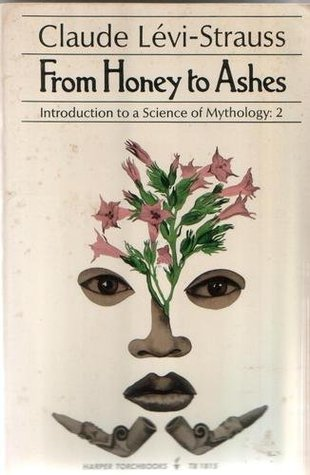 From Honey to Ashes by Claude Lévi-Strauss