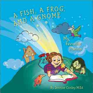 A Fish, a Frog, and a Gnome by Jennise Conley