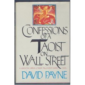 Confessions of a Taoist on Wall Street by David     Payne