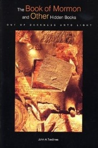 The Book of Mormon and Other Hidden Books by John A. Tvedtnes