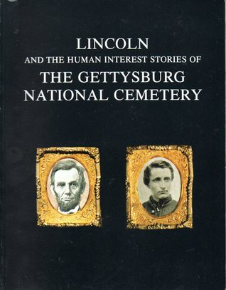 Lincoln and the Human Interest Stories of the Gettysburg National Cemetery