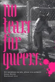 No tears for queers by Johan Hilton