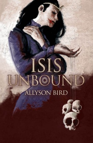 Isis Unbound by Allyson Bird