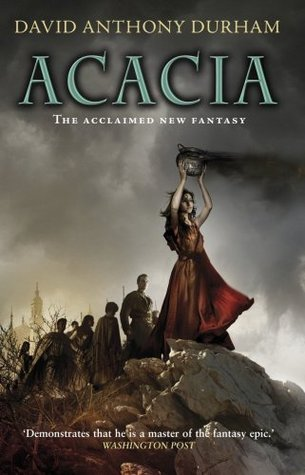 Acacia: The War with the Mein (Acacia, #1)