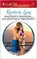 Magnate's Mistress...Accidentally Pregnant! by Kimberly Lang