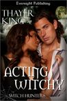 Acting Witchy (Witch Hunters, #1)