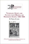 Technology, society, and culture in late Medieval and Renaissance Europe, 1300-1600 (Historical perspectives on technology, society, and culture)