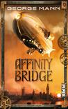 Affinity Bridge (Newbury and Hobbes, #1)