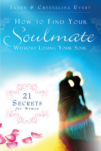 How to Find Your Soulmate Without Losing Your Soul