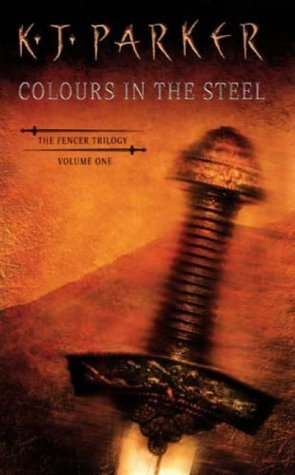 Colours in the Steel (Fencer Trilogy, #1)