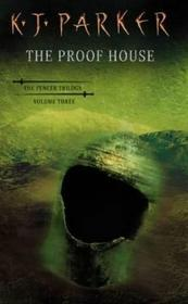 The Proof House by K.J. Parker