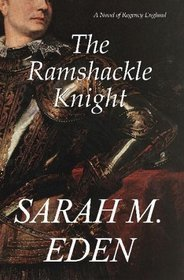 The Ramshackle Knight by Sarah M. Eden