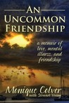 An Uncommon Friendship by Monique Colver