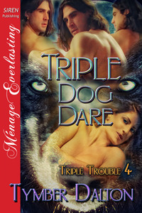 Triple Dog Dare by Tymber Dalton