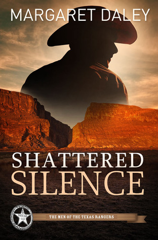 Shattered Silence (Men of the Texas Rangers series, #2)