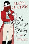Mr. Darcy's Diary by Maya Slater