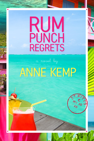 Rum Punch Regrets by Anne Kemp