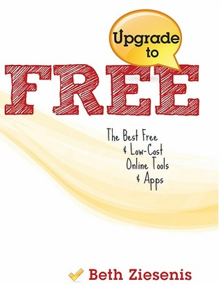Upgrade to Free by Beth Ziesenis