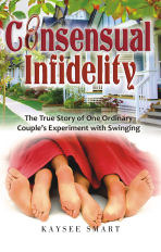 Consensual Infidelity by Kaysee Smart