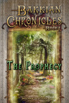 The Prophecy (Bakkian Chronicles, #1)